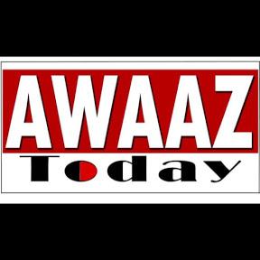 AWAAZ TODAY