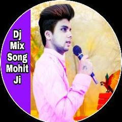 Dj Mix Song Mohit Ji