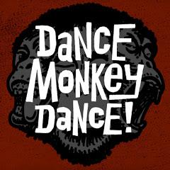 Dance Monkey Dance!