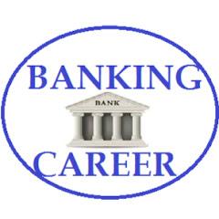 BANKING CAREER