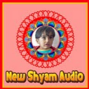 NEW SHYAM AUDIO OFFICIAL