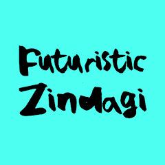 Futuristic Zindagi