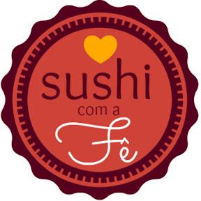 Sushi Com A Fê