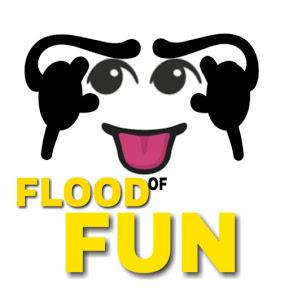 FLOOD OF FUN