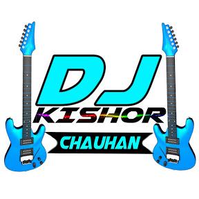 dj Kishor Chauhan