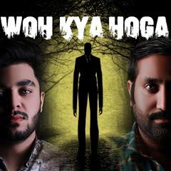 Woh Kya Hoga Official