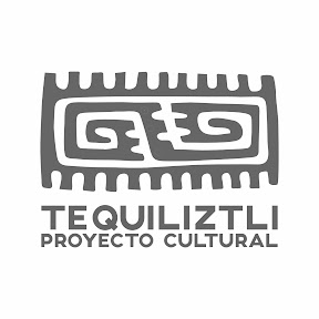 Proyecto Cultural Tequiliztli
