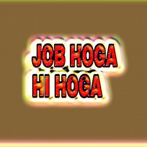 JOB HOGA HI HOGA
