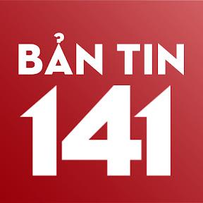 BẢN TIN 141