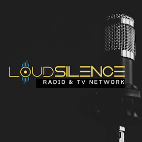 Loud Silence Radio & TV Network