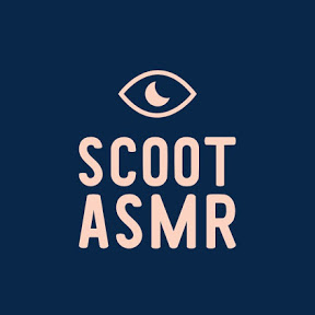 Scoot ASMR