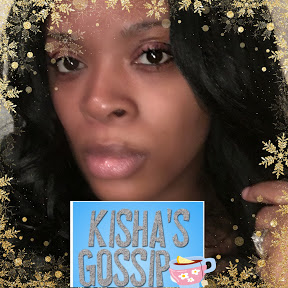 Kisha's Gossip and Truths