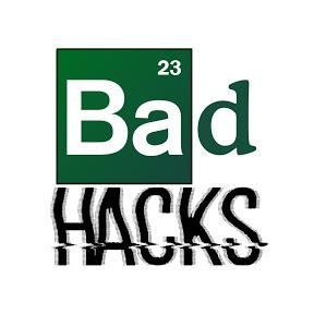 Bad Hacks