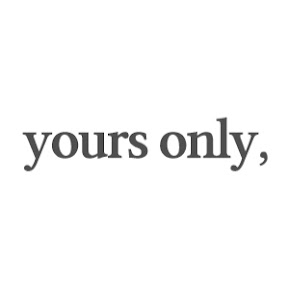 Yours Only