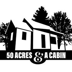 50 Acres & a Cabin