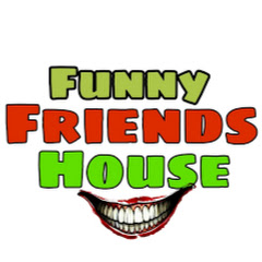 Funny Friends House