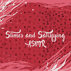Slimes and Satisfying and ASMR