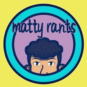 Matty Rants