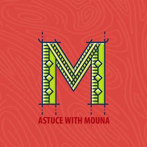 ASTUCE With mouna