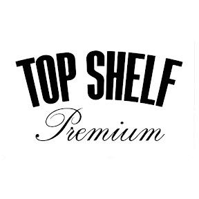Top Shelf Premium