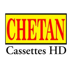 Chetan Cassettes HD