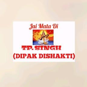 Tp Singh Dipak Dishakti