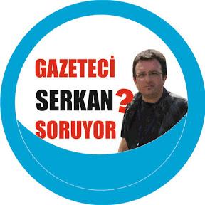 Gazeteci Serkan Soruyor