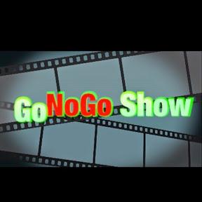 GoNoGo Show