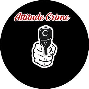 Attitude Crime