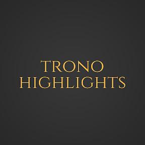 Trono Highlights