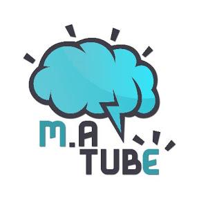 M.A TUBE