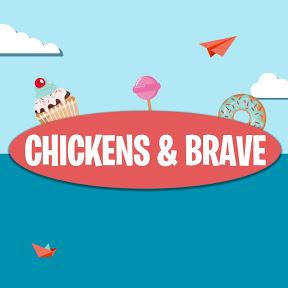 CHICKENS & BRAVE