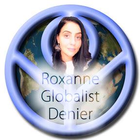 Roxanne The Globalist Denier