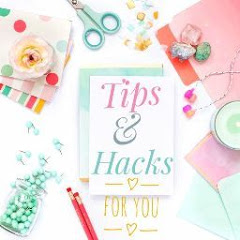 TIPS & HACKS For You