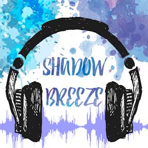 Shadow Breeze