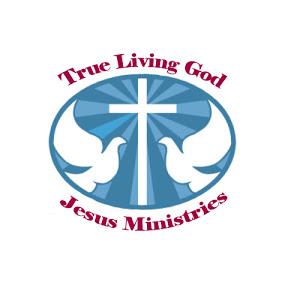 True living God Jesus Ministries
