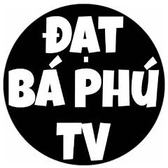 Đạt Bá Phú TV