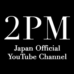 2PM Japan Official YouTube Channel