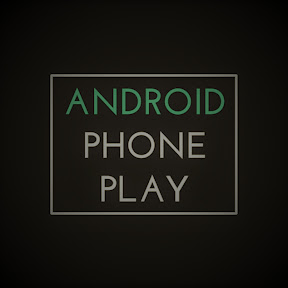 Android Phone Play