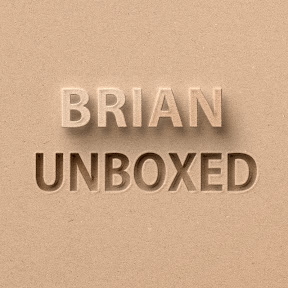 Brian Unboxed