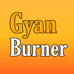 Gyan Burner