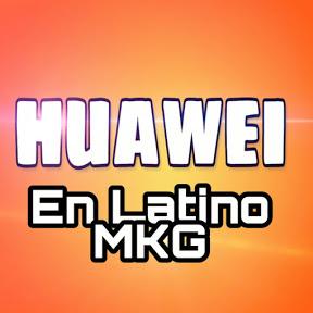 Huawei en Latino MKG