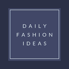 Daily Fashion Ideas