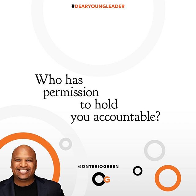 #dearyoungleader • Joshua was accountable to Moses Elisha was accountable to Elijah Ruth was accountable to Naomi Samual was accountable to Eli The Disciples were accountable to Jesus And... Jesus was accountable to God • Who are YOU accountable to?