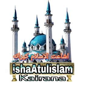 isha Atul islam Kairana