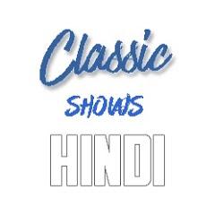Classic Shows (Hindi)