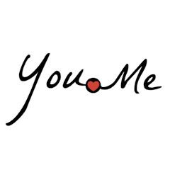 You . Me