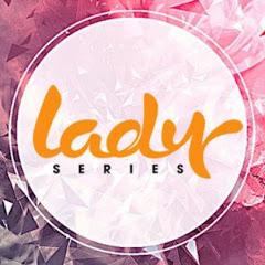 lady Series