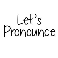 Let's Pronounce
