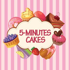 5-Minutes Cakes